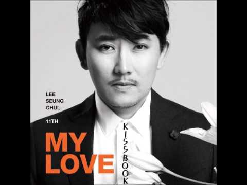 LeeSeungChu(l이승철) - My Love   [가사첨부]