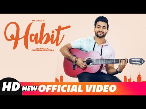 Habit (Full Video) Madhav - Gold Boy - Navi Ferozpurwala - Navjit Buttar