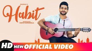 Habit – Madhav
