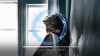 Paolo Pellegrino - I Don't Wanna Know