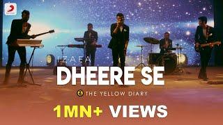 Dheere Se – The Yellow Diary – Izafa