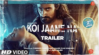 Koi Jaane Na 2021 Movie Trailer