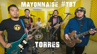 Torres (Live) - Mayonnaise #TBT