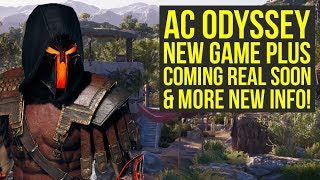 Assassin's Creed Odyssey New Game Plus COMING REAL SOON & More New Info! (AC Odyssey New Game Plus)