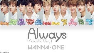 Wanna One (워너원) - Always (이 자리에) (Acoustic Ver.) [HAN|ROM|ENG Color Coded Lyrics]