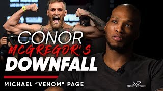 """MICHAEL """"VENOM"""" PAGE - CONOR MCGREGOR'S DOWNFALL: How The MMA Star Fell From The Top 