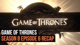 Game of Thrones Season 8 Episode 6 Recap