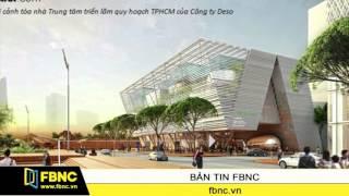 FBNC - TPHCM chuẩn bị mở cửa trung tâm triển lãm quy hoạch