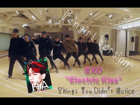 "Things You Didn't Notice in EXO's ""Electric Kiss"" Dance Practice /Fangirl Version ( ͡° ͜ʖ ͡°)"