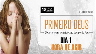 14/02/19 - Dia 1 - Hora de agir - Pr. Adriano Camargo