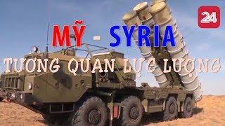 MỸ - SYRIA: Tương quan lực lượng - Tin Tức VTV24