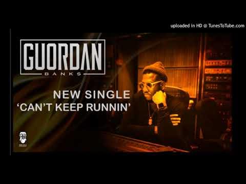 Guordan Banks - Can't Keep Runnin' (2018)