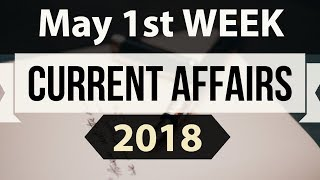 May 2018 Current Affairs in English - First week part 3- SSC CGL/ IBPS/ SBI/ RBI/ UGC NET/ UPSC/ PCS