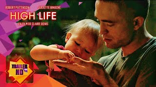 HIGH LIFE - 2019 | OFFICIAL MOVIE TRAILER #1 | SCI-FI MOVIES • EXCLUSIVE 🔥🔥🔥