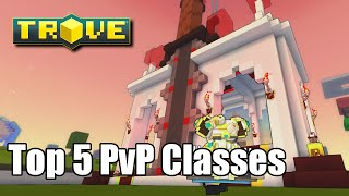 Trove Top 5 PvP Classes