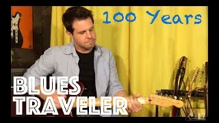 Guitar Lesson: How To Play 100 Years By Blues Traveler