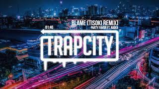 Party Favor - Blame ft. Naïka (Tisoki Remix)