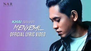 KHAI BAHAR - MENYESAL (Official Lyric Video)