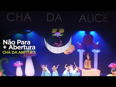 Baixar Anitta -  Não Para + Abertura @ Chá da Alice 5anos (Vídeo Oficial) - Pheeno TV