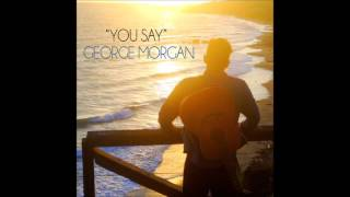 You Say - George Morgan
