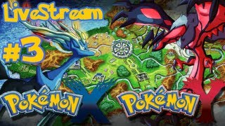 Pokemon X/Y - Pokemon X and Y: Pokemon X/Y - part 3 - LIVESTREAM