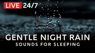 Gentle Night RAIN 24/7: Rain Sounds for sleeping, relaxing, insomnia | Dark Screen, Deep Sleep