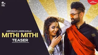 Mithi Mithi – Teaser – Amrit Maan – Jasmine Sandlas