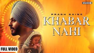Khabar Nahi – Prabh Bains Video HD