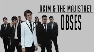 [Lirik Video] Akim & The Majistret - Obses