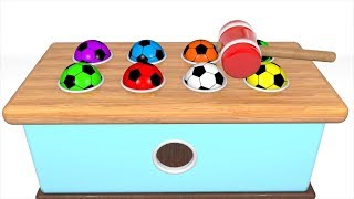 wooden hammer and 3D football balls Learn colors for children and kids Soccer Balls for Babie