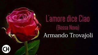 Armando Trovajoli - L' Amore dice Ciao (Bossa Nova) - La Matriarca