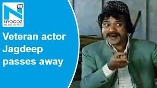 Veteran actor Jagdeep aka Soorma Bhopali from Sholay passe..