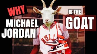 Why Michael Jordan Is The Greatest Ever (GOAT Series 6/6)