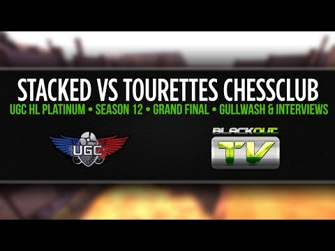 (Map 2 + Interviews) UGC HL Season 12 Grand Final: Stacked vs Tourettes Chessclub
