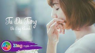 Vũ Duy Khánh - Ta Đã Từng (Lyrics / Kara)