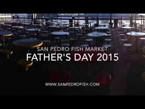 FATHER'S DAY 2015 at San Pedro Fish