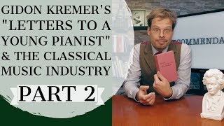 "Gidon Kremer's ""Letters to a young pianist"" & the classical music industry (2/2)"