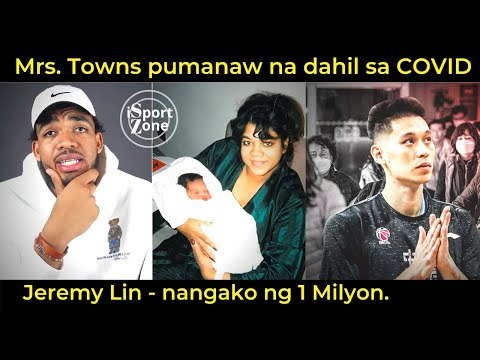 Ina ni Karl Anthony Towns, PUMANAW na Dahil sa COVID 19. Jeremy Lin nag PLEDGE ng 1 MILLION USD.