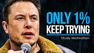 Elon Musk's Ultimate Advice for Young People - ONLY 1% KEEP TRYING