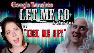 """LET ME GO: Google Translated (aka """"Kick Me Out!"""") - YouTube"""