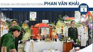 Di quan linh cữu nguyên Thủ tướng Phan Văn Khải | VTC1