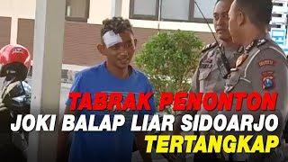 Joki Balap Liar Sidoarjo Tabrak Penonton Tertangkap dan DItahan