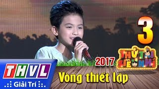 THVL | Thử tài siêu nhí 2017- Tập 3[1]: Con diều của mẹ - Quách Phú Thành