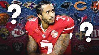 10 NFL Teams that SHOULD Consider Signing Colin Kaepernick