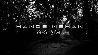 Hande Mehan - Adı Yok