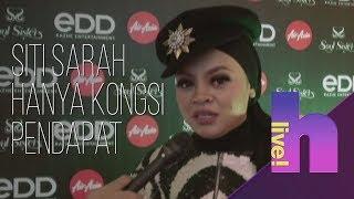 hLive!: Rupa atau bakat?, Siti Sarah hanya kongsi pendapat