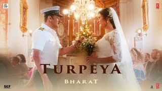 Turpeya Video Song Out- Bharat Movie- Salman Khan, Nora Fa..