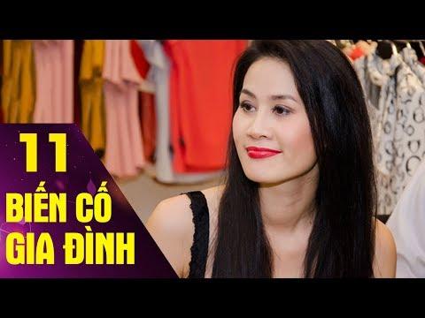 Biến Cố Gia Đình - Tập 11 | Phim Tình Cảm Việt Nam Hay Mới Nhất 2017