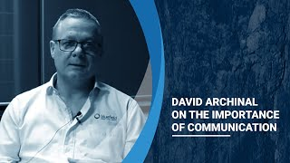 David Archinal on the Importance of Communication | Part 4 of 6