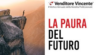 Tecniche di Vendita - La paura del futuro